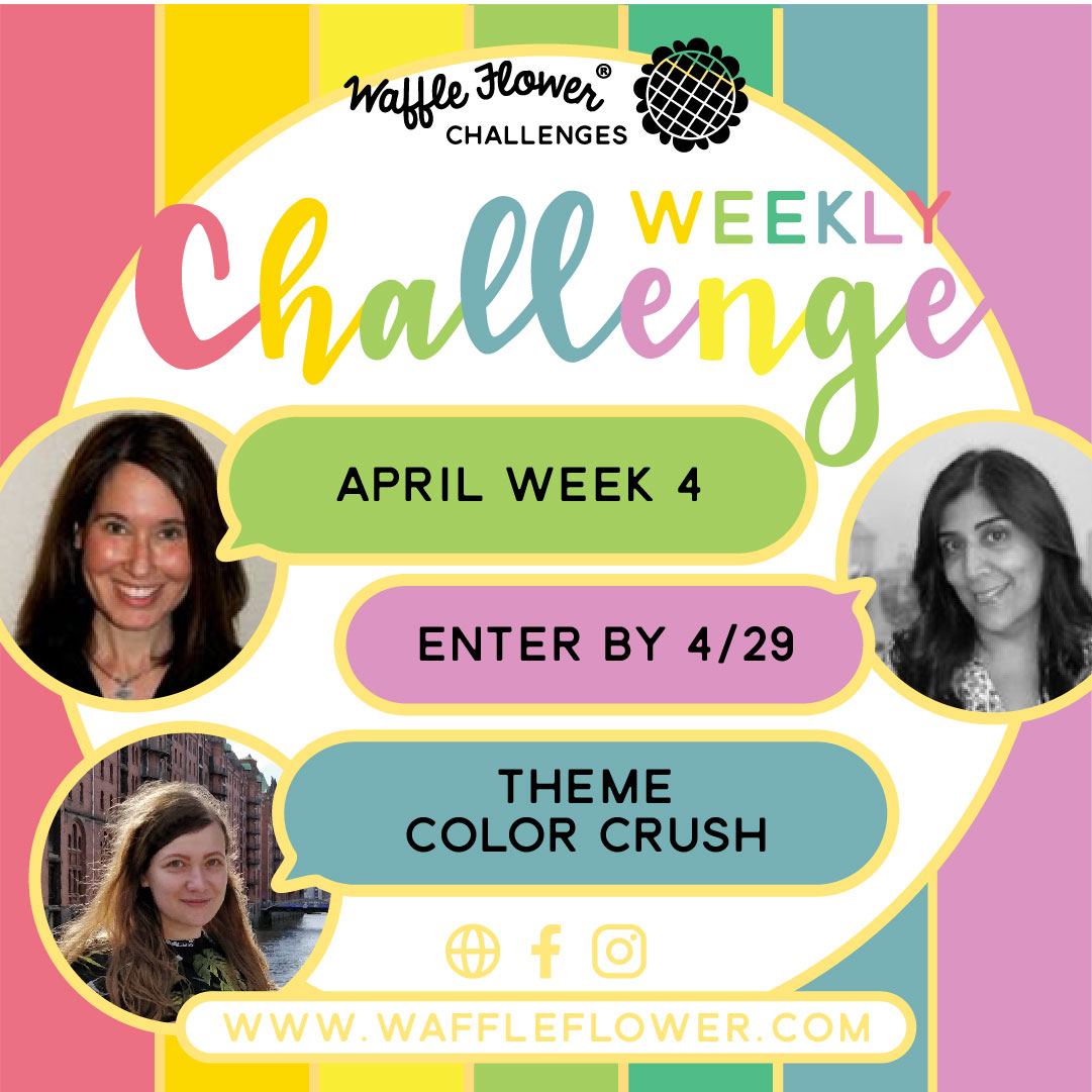 Waffle Flower Weekly Challenge April 2021 Week 4